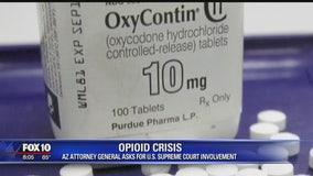 Opioid crisis: AZ AG asks for US Supreme Court involvement