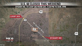 U.S. 60 closed from Dysart Rd. to Loop 303
