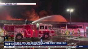 West Phoenix Food City reopens following strip mall fire