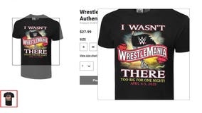 WWE selling 'I Wasn't There' shirts for WrestleMania 36