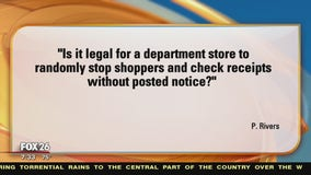Your Legal Questions Answered: Checking receipts at department stores and not being able to contact lawyer