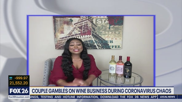 Houston couple opens wine business during COVID-19 outbreak
