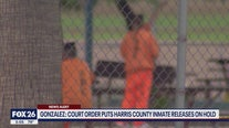 Gonzalez: Court order puts Harris Co. inmate releases on hold