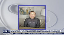 Ways to help you stay upbeat during coronavirus pandemic