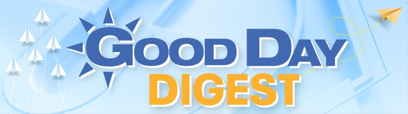 Sign up for the 'Good Day Digest!'