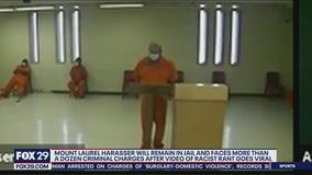 Mount Laurel man captured in racial tirade will remain behind bars.