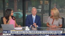 Debate: Should you tell your boyfriend, girlfriend if you've dated their friend?