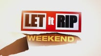Let It Rip Weekend