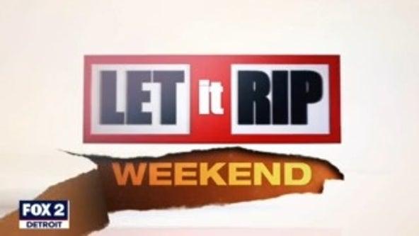 Let it Rip Weekend