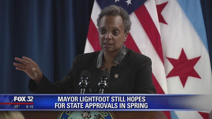 Mayor Lightfoot still hopes for state approvals in spring