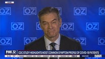 Dr. Oz discusses CDC study highlighting most common COVID-19 symptoms