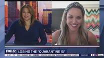 Losing the dreaded 'quarantine 15'