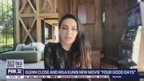Glenn Close, Mila Kunis discuss new drama 'Four Good Days'