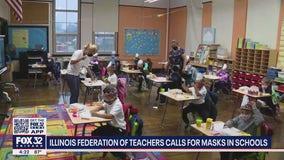 Illinois Federation of Teachers wants masks in all schools.