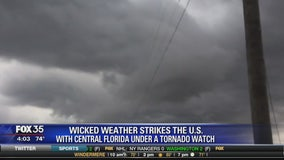 Wicked weather strikes the U.S. with Central Florida under a Tornado Watch