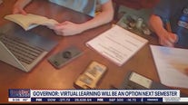 Governor: Virtual learning will be an option next semester