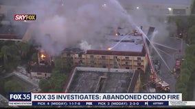 FOX 35 INVESTIGATES: Abandoned condo fire