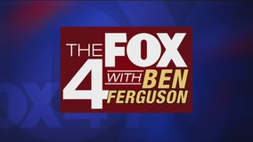 The FOX 4 with Ben Ferguson