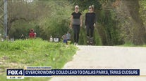Dallas could close parks and trails because of overcrowding