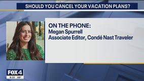 Should You Cancel Your Travel Plans?