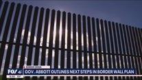 Gov. Abbott outlines next steps in border wall plan