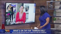 "What's on tap for ""Tamron Hall"""