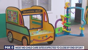 Most Maryland child care sites expected to close by the end of the day