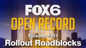 Open Record: Rollout roadblocks