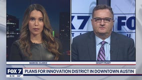 FOX 7 Discussion: Downtown Austin Alliance president on plans for Innovation District