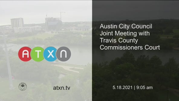 Travis Co. Commissioners Court and Austin City Council special joint session - 5/18/21