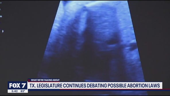 FOX 7 Discussion: Texas Legislature debates possible abortion laws