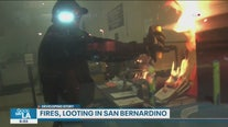 Fires, looting in San Bernardino