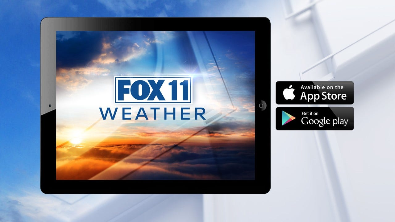 Download the FOX 11 Weather app