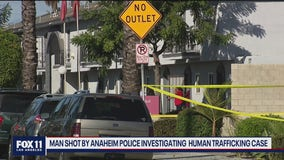 Man shot by Anaheim police investigating human trafficking case