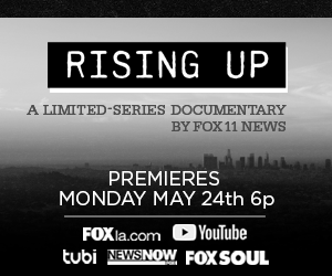 FOX 11 Limited Documentary Series Rising Up