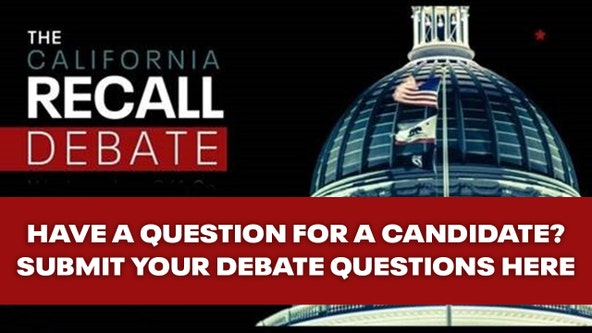 Submit your questions to ask California gubernatorial candidates during FOX 11 debate on Aug. 4