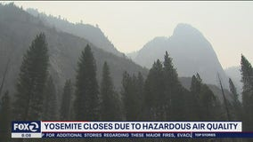 Yosemite closed for hazardous air quality