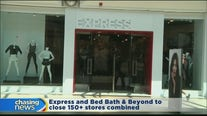 Express and Bed, Bath & Beyond to close stores