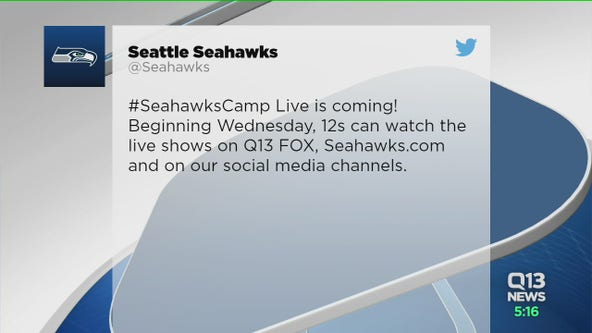 Q13 FOX to broadcast live from 15 Seahawks Training Camp practices