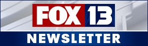 Sign Up For the FOX 13 Newsletter
